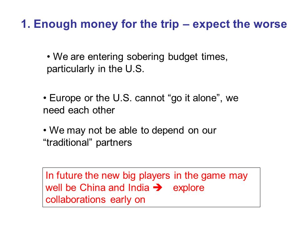 1. Enough money for the trip – expect the worse