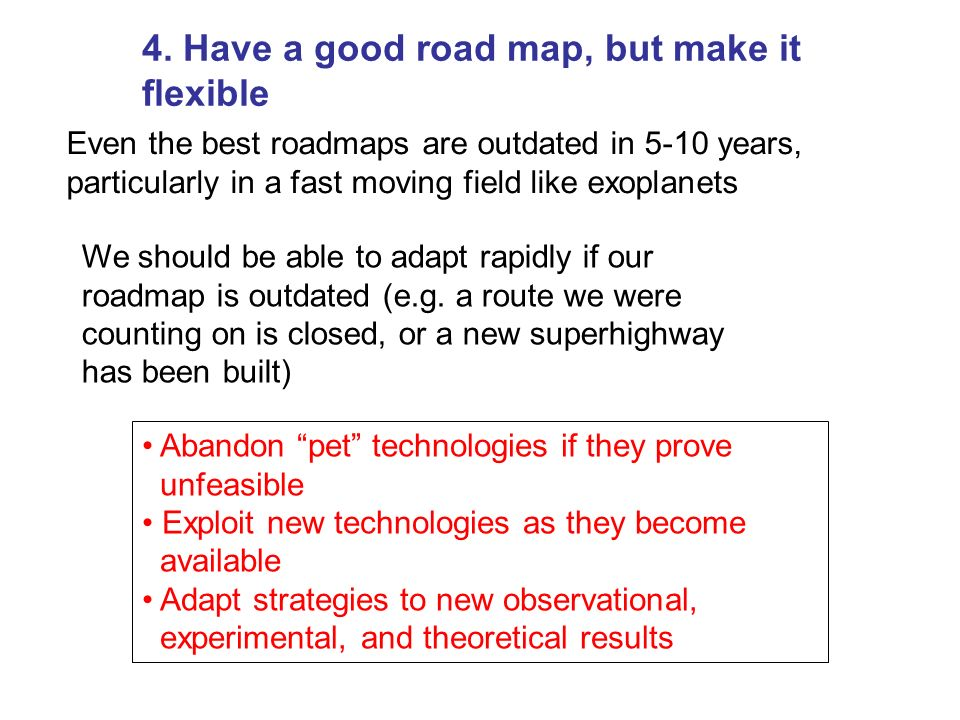 4. Have a good road map, but make it flexible