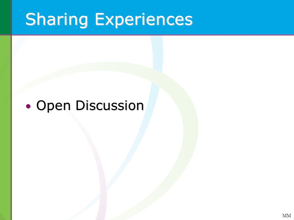 Sharing Experiences Open Discussion NOTES MM