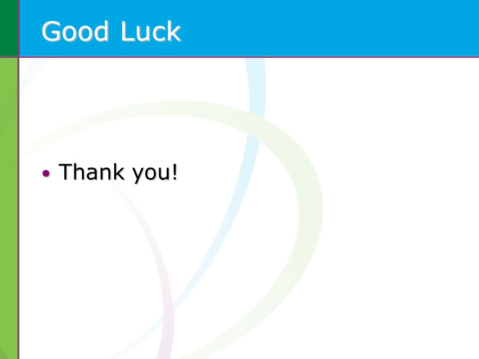 Good Luck Thank you!