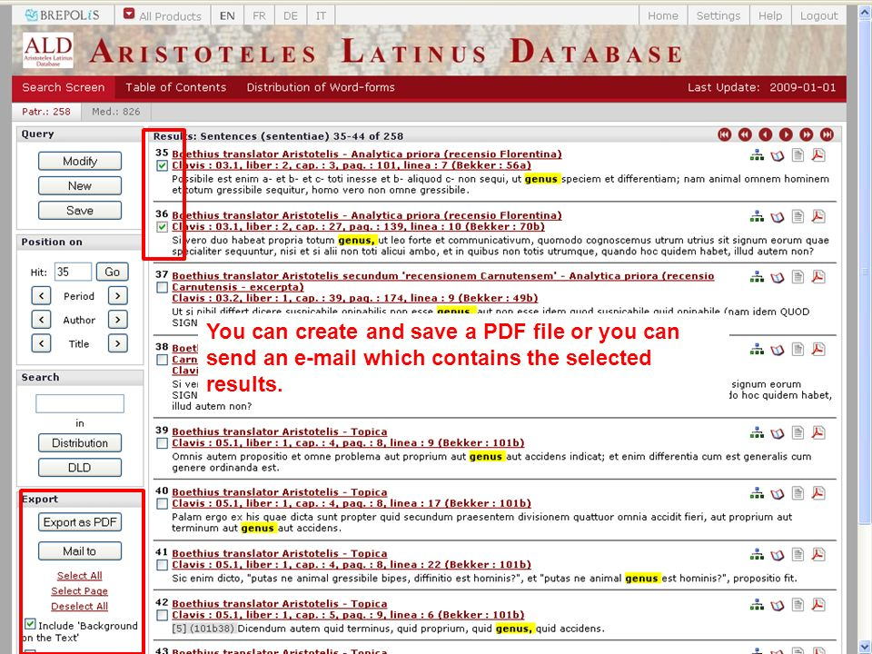 You can create and save a PDF file or you can send an e-mail which contains the selected results.