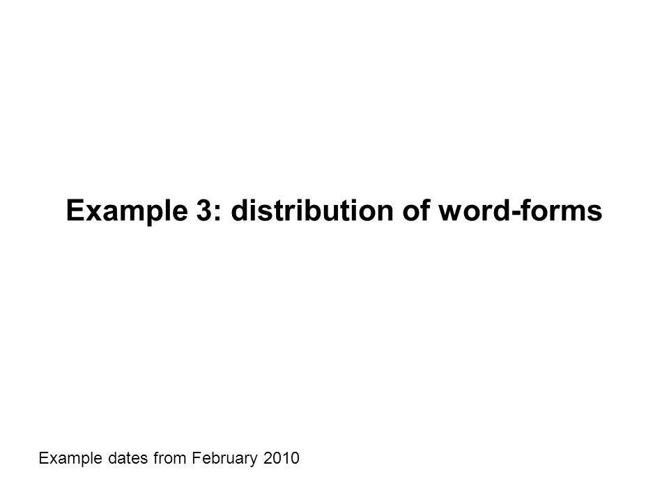 Example 3: distribution of word-forms