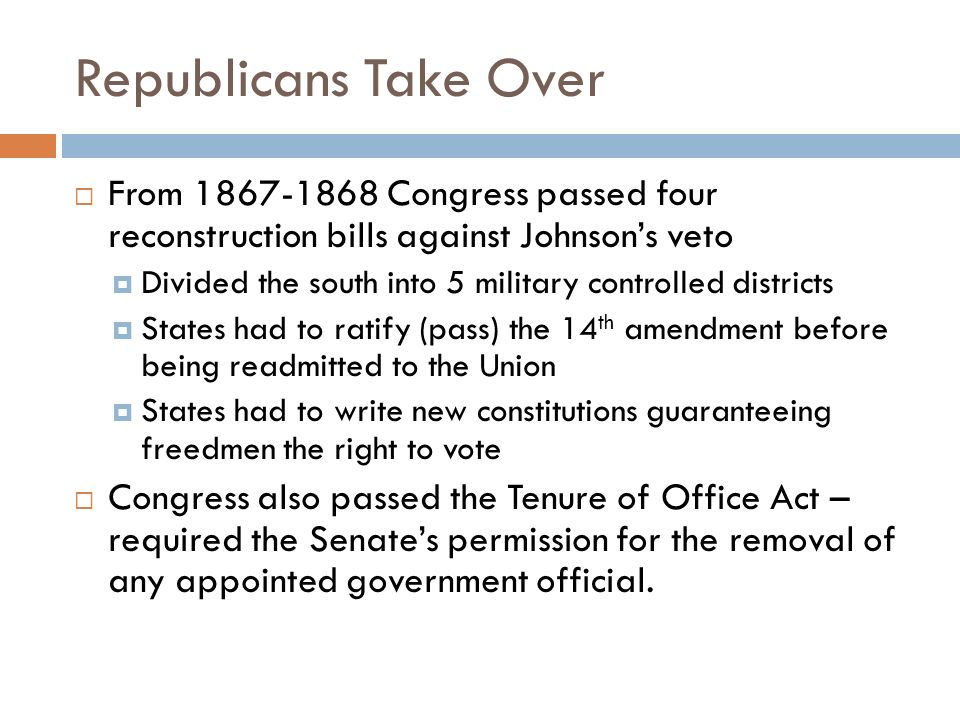 Republicans Take Over From Congress passed four reconstruction bills against Johnson's veto.