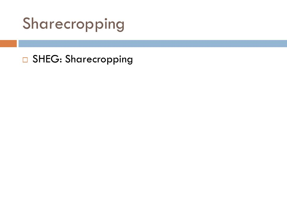 Sharecropping SHEG: Sharecropping