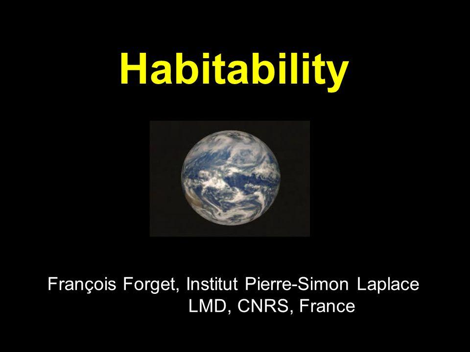 Habitability François Forget, Institut Pierre-Simon Laplace