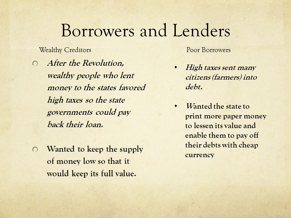 Borrowers and Lenders Wealthy Creditors Poor Borrowers.