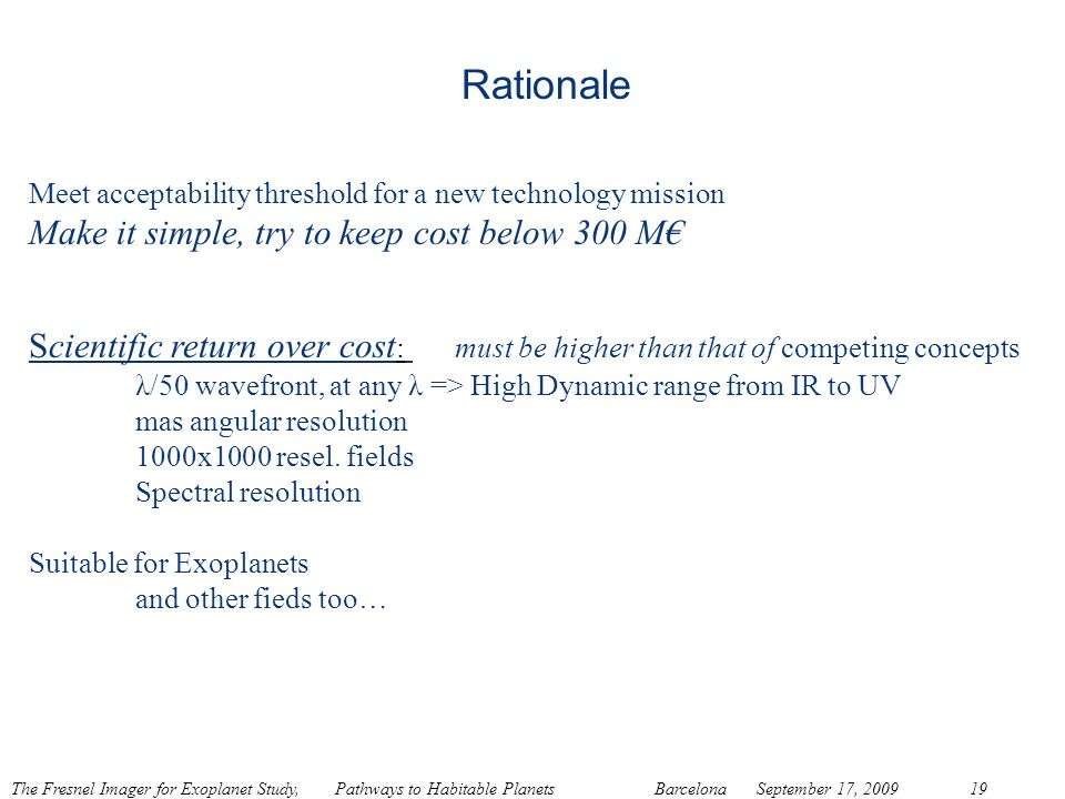 Rationale Make it simple, try to keep cost below 300 M€