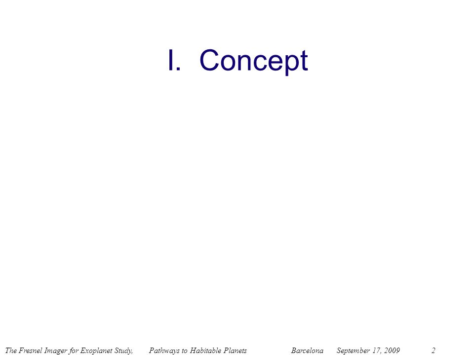 I. Concept Three parts : concepts, tests, space mission