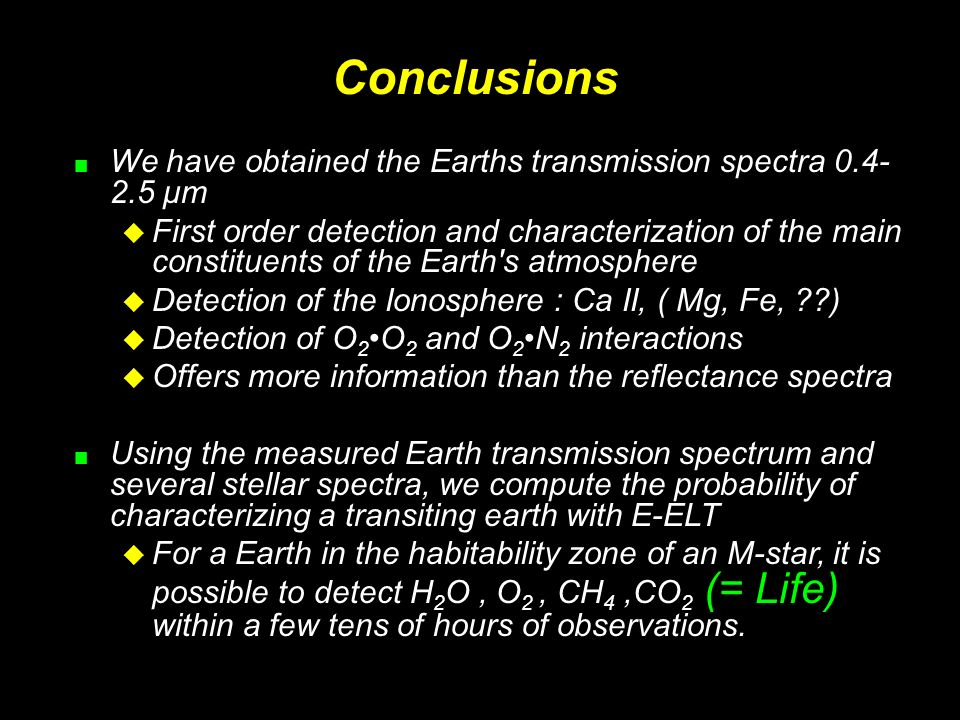 Conclusions We have obtained the Earths transmission spectra 0.4-2.5 μm.