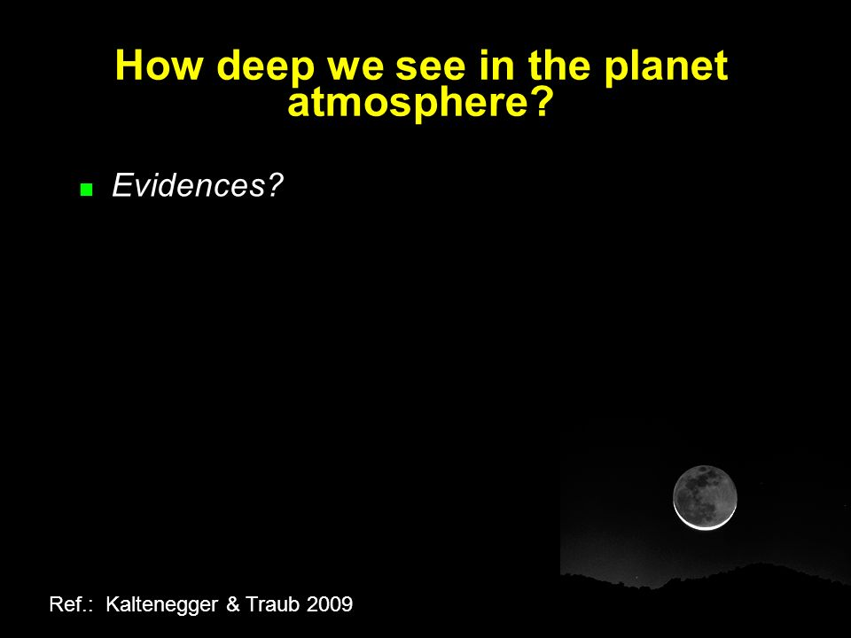 How deep we see in the planet atmosphere