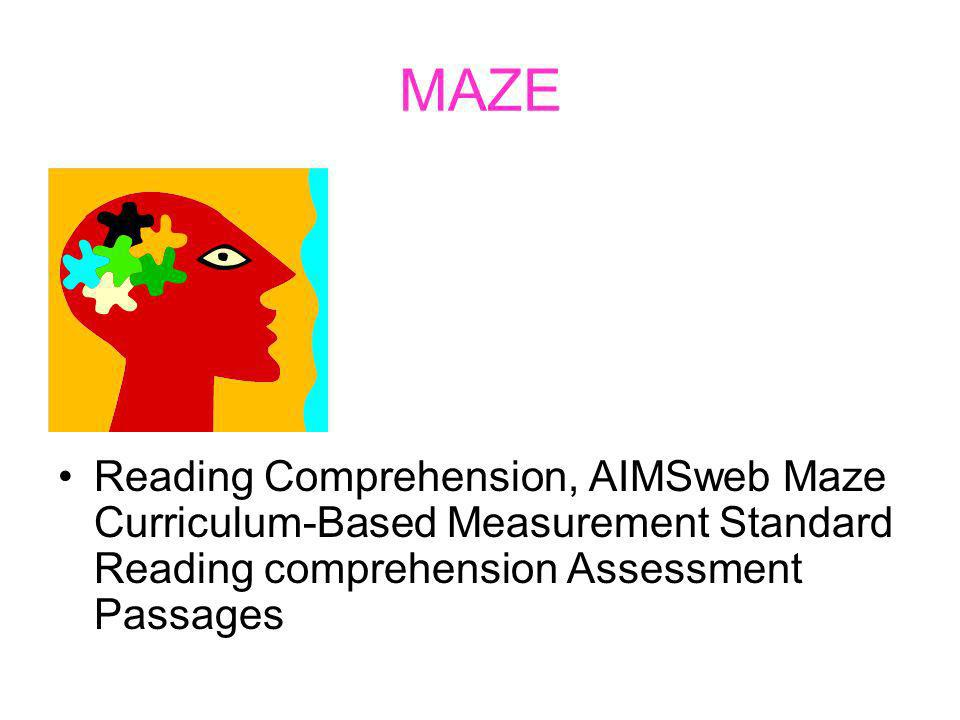 MAZE Reading Comprehension, AIMSweb Maze Curriculum-Based Measurement Standard Reading comprehension Assessment Passages.