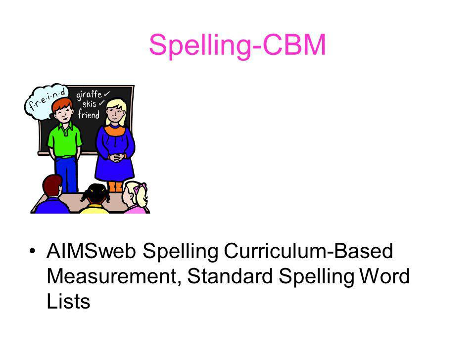 Spelling-CBM AIMSweb Spelling Curriculum-Based Measurement, Standard Spelling Word Lists