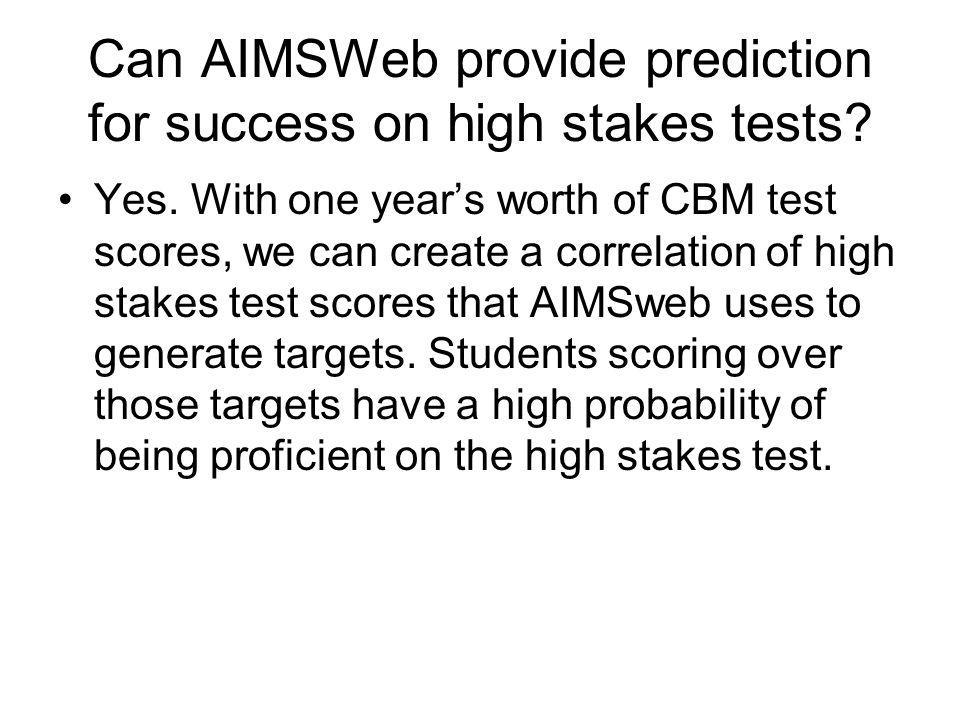 Can AIMSWeb provide prediction for success on high stakes tests