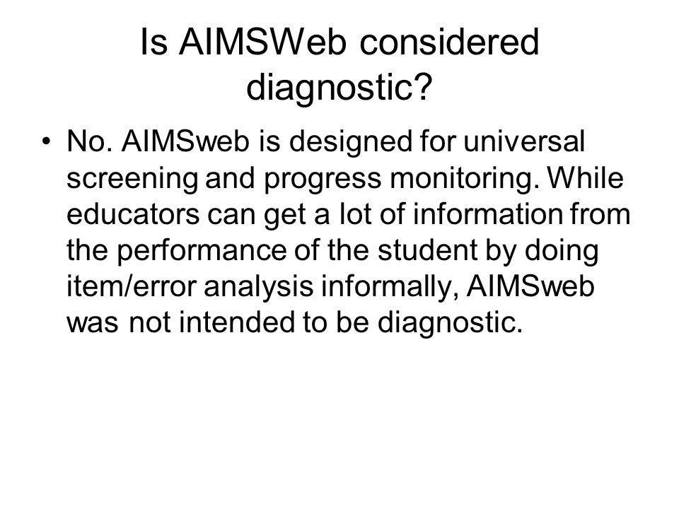 Is AIMSWeb considered diagnostic