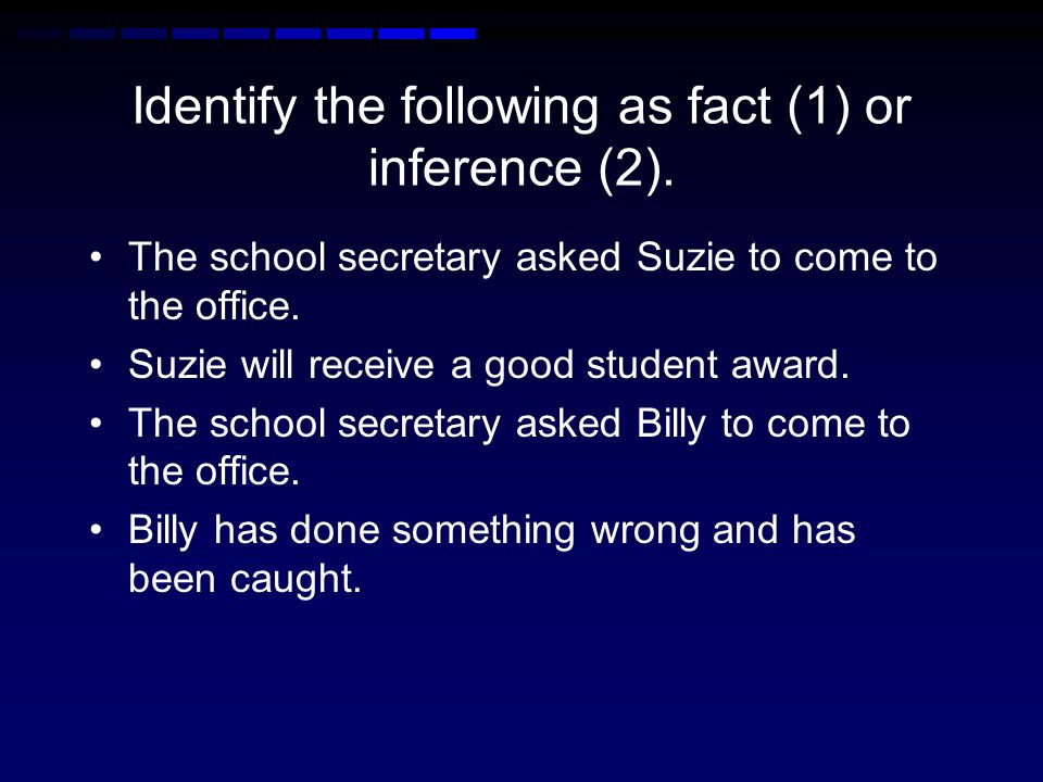 Identify the following as fact (1) or inference (2).