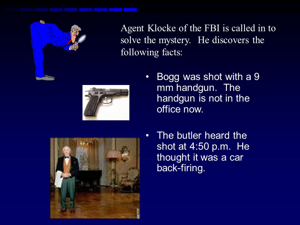 Agent Klocke of the FBI is called in to solve the mystery