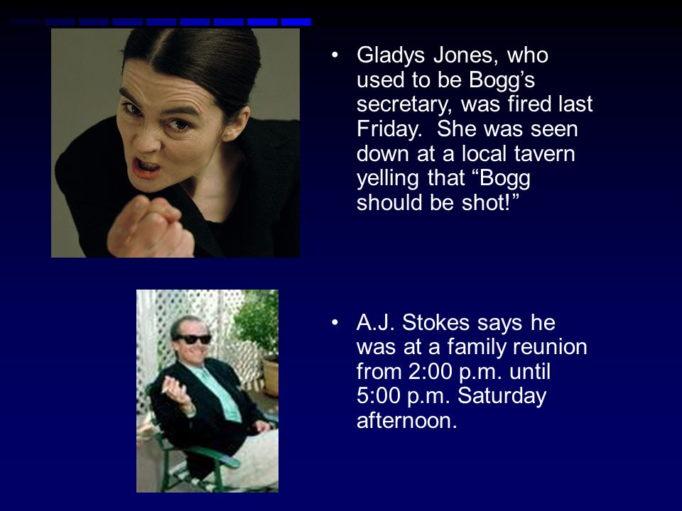 Gladys Jones, who used to be Bogg's secretary, was fired last Friday