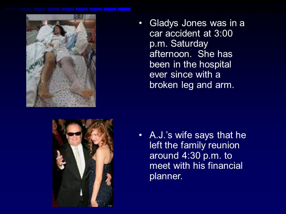 Gladys Jones was in a car accident at 3:00 p. m. Saturday afternoon