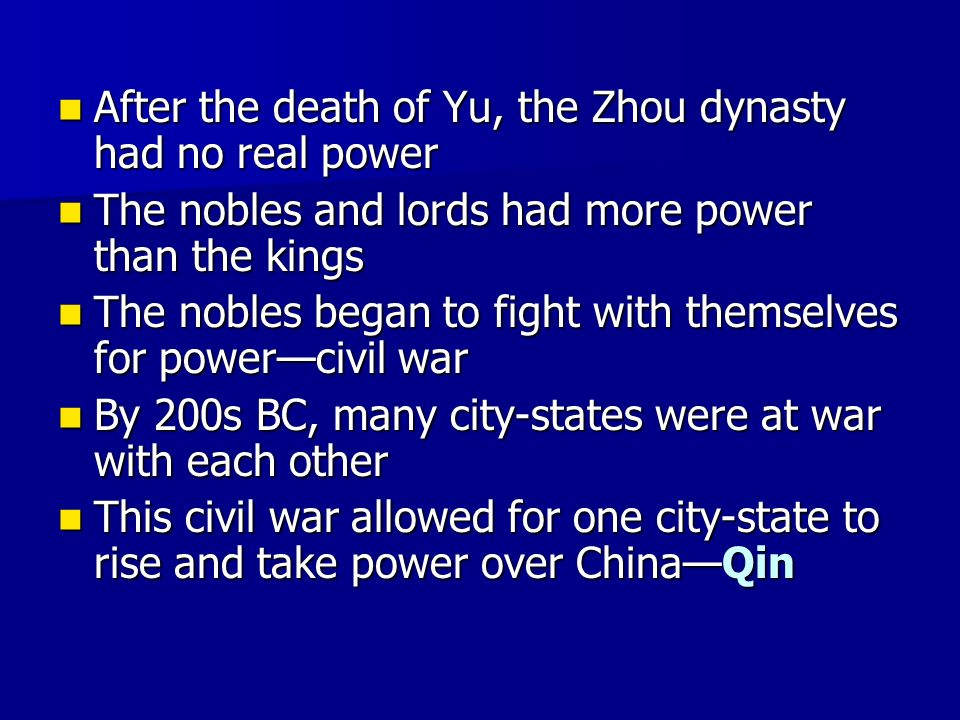 After the death of Yu, the Zhou dynasty had no real power