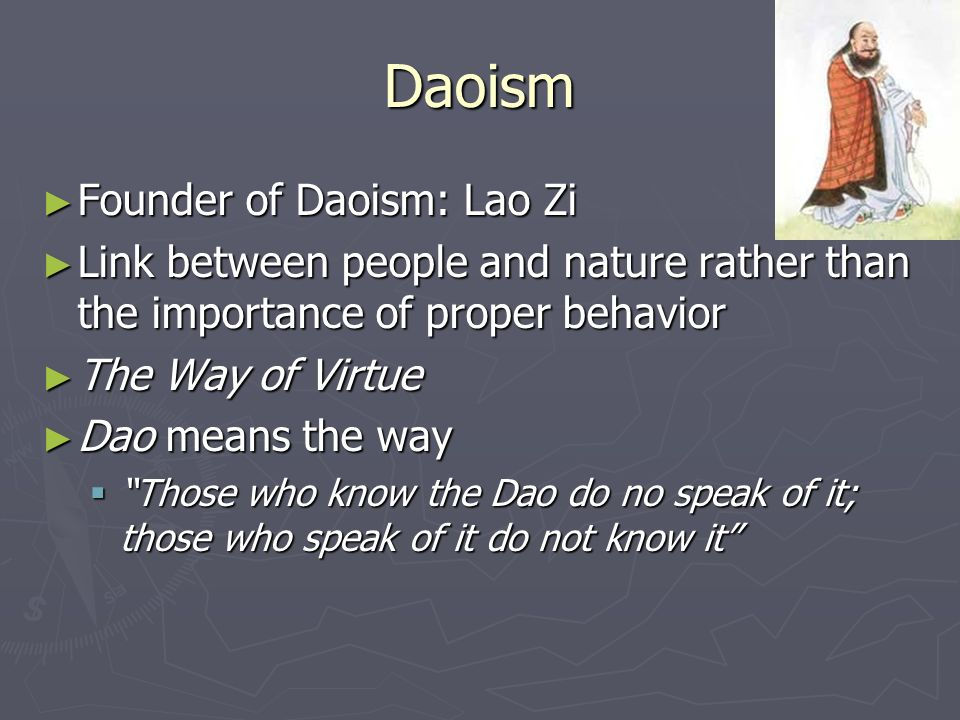 Daoism Founder of Daoism: Lao Zi