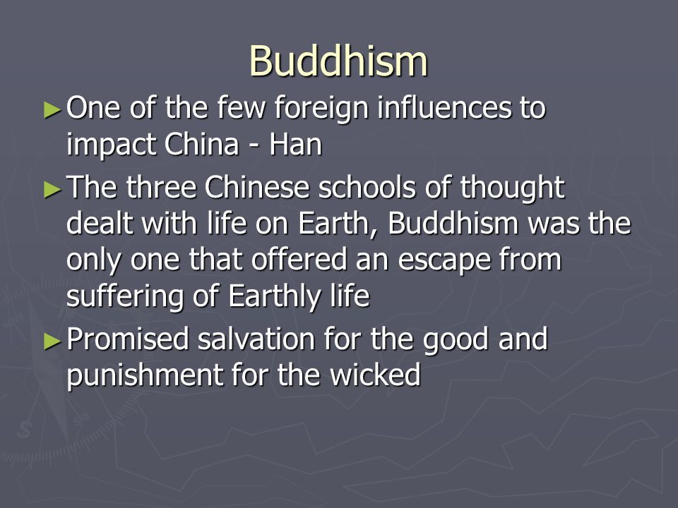 Buddhism One of the few foreign influences to impact China - Han