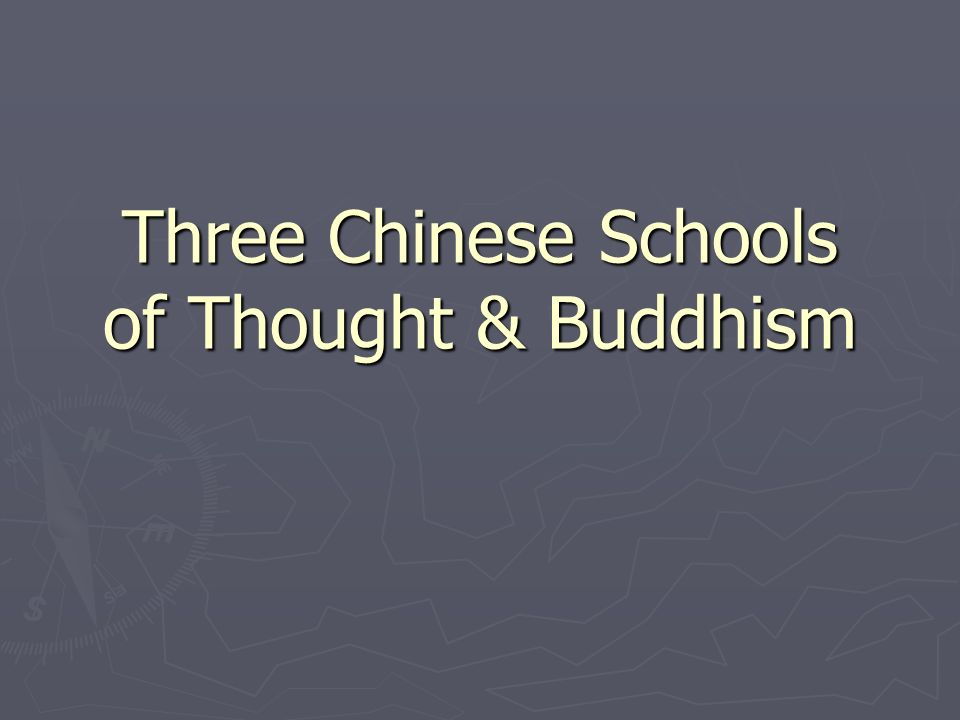 Three Chinese Schools of Thought & Buddhism