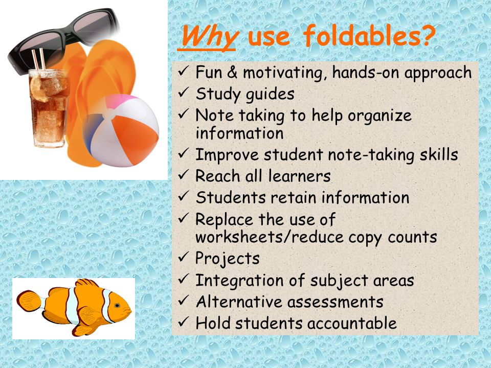 Why use foldables Fun & motivating, hands-on approach Study guides