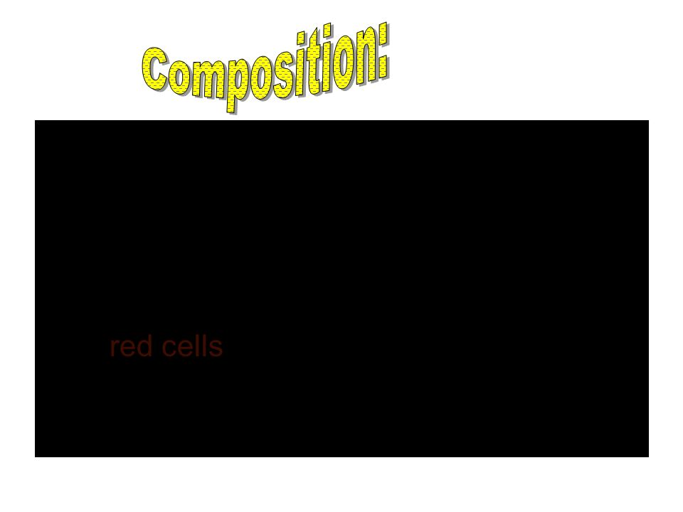 Composition: PLASMA – liquid portion of blood without cellular components. Serum – plasma after a blood clot is formed.