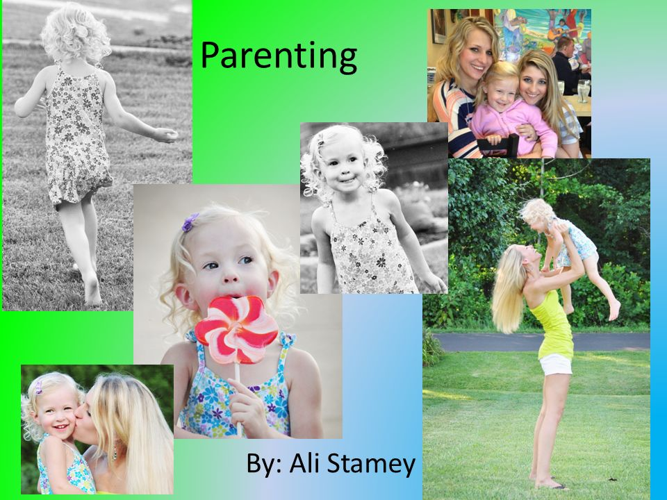 Parenting By: Ali Stamey