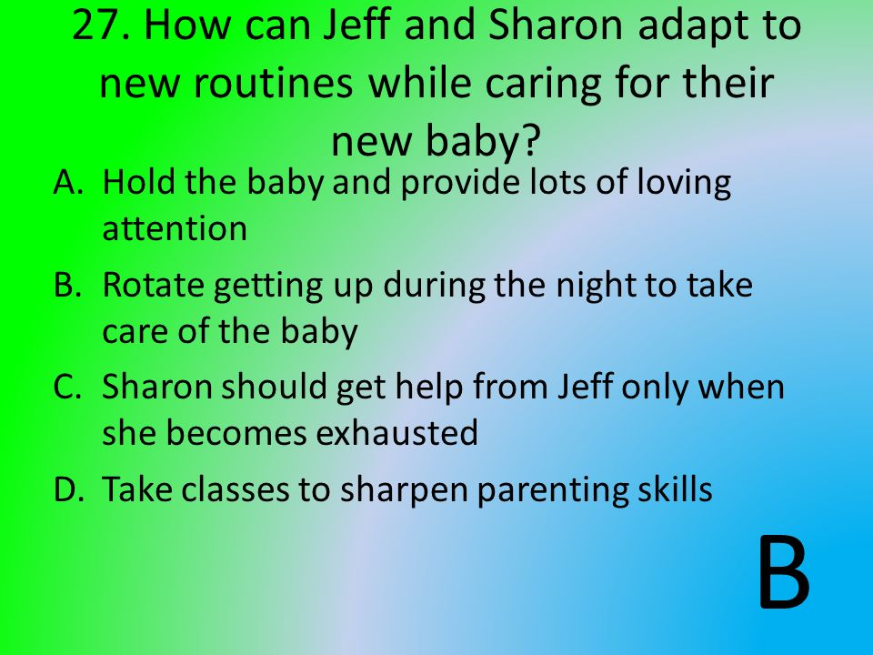 27. How can Jeff and Sharon adapt to new routines while caring for their new baby