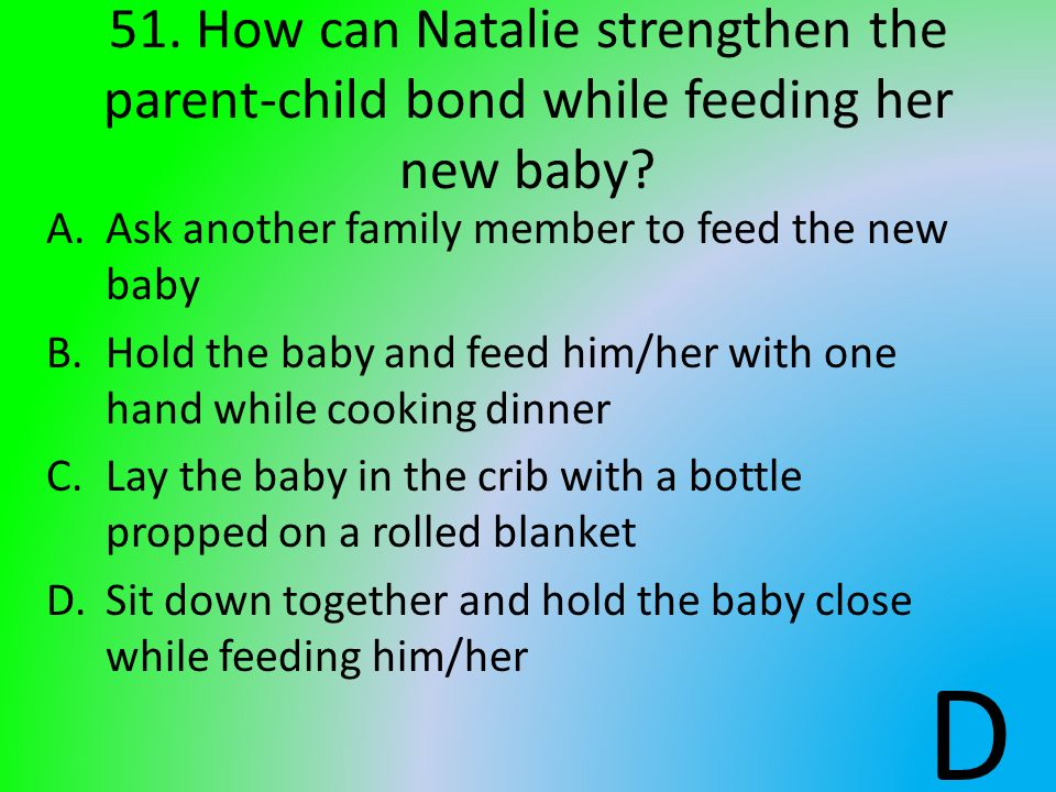 51. How can Natalie strengthen the parent-child bond while feeding her new baby