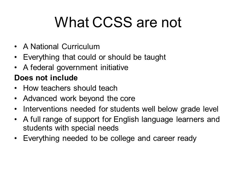 What CCSS are not A National Curriculum