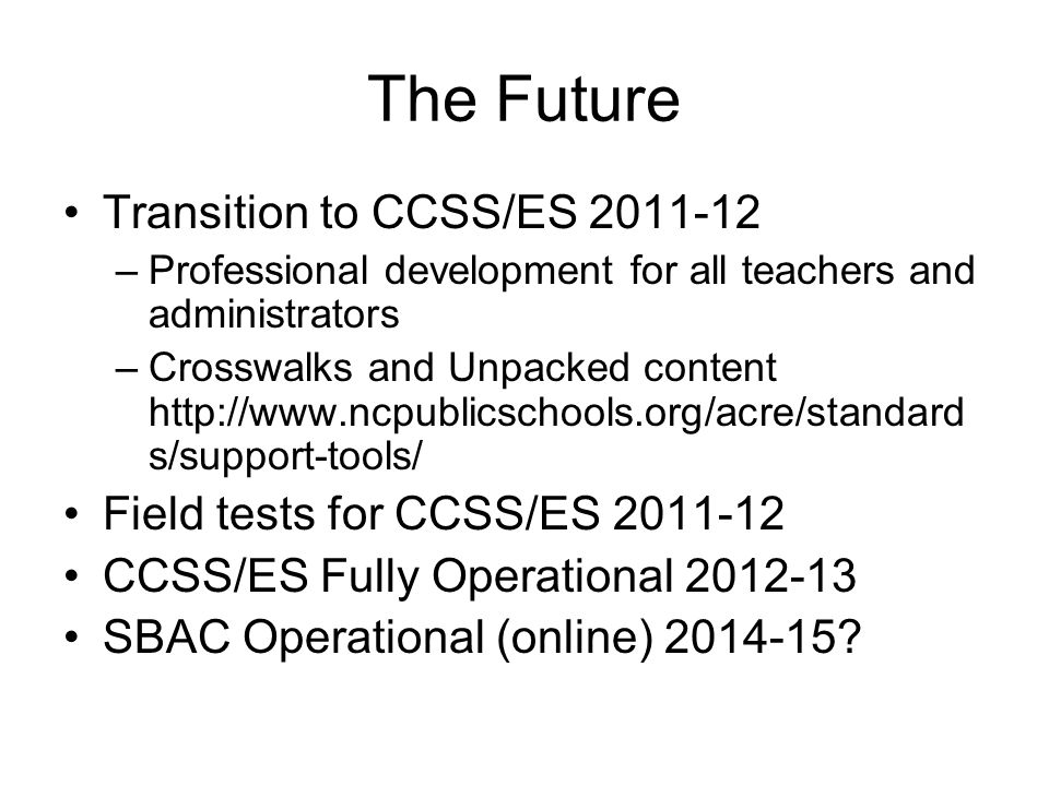 The Future Transition to CCSS/ES 2011-12