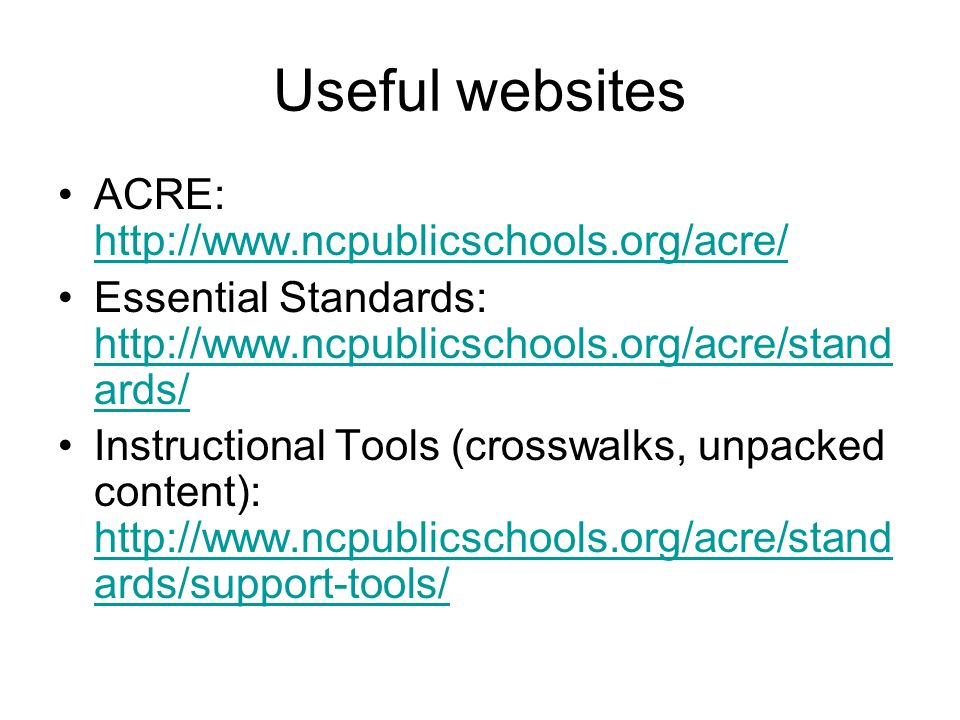 Useful websites ACRE: http://www.ncpublicschools.org/acre/
