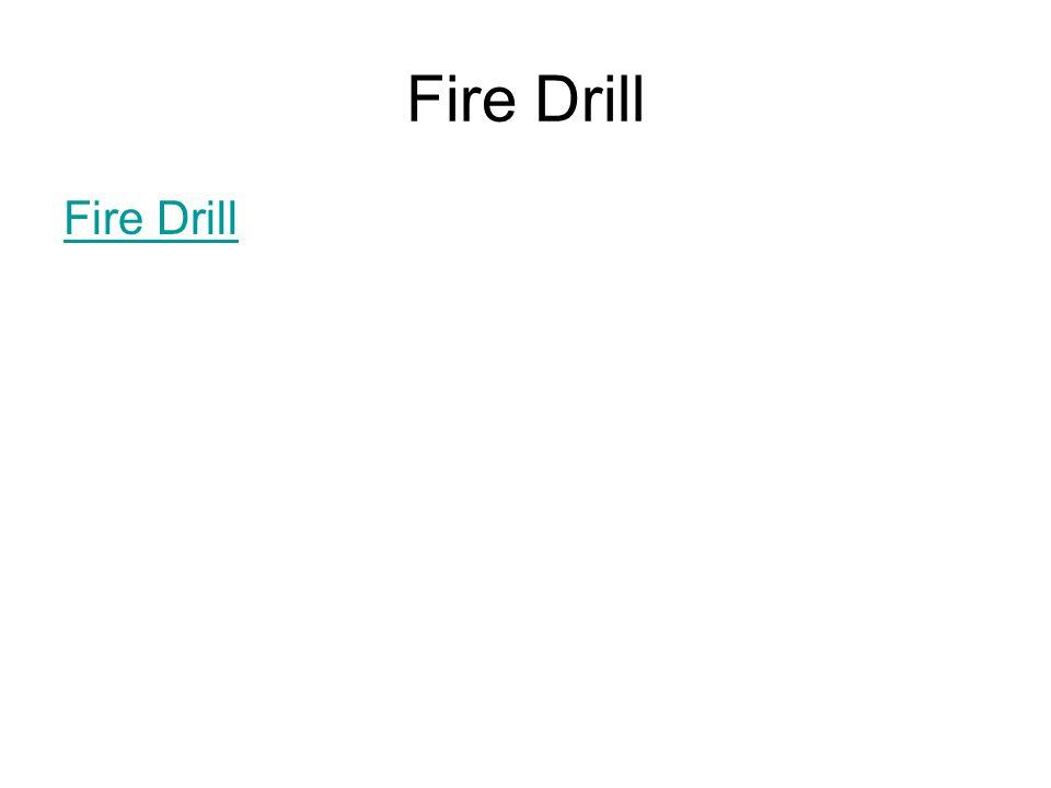 Fire Drill Fire Drill