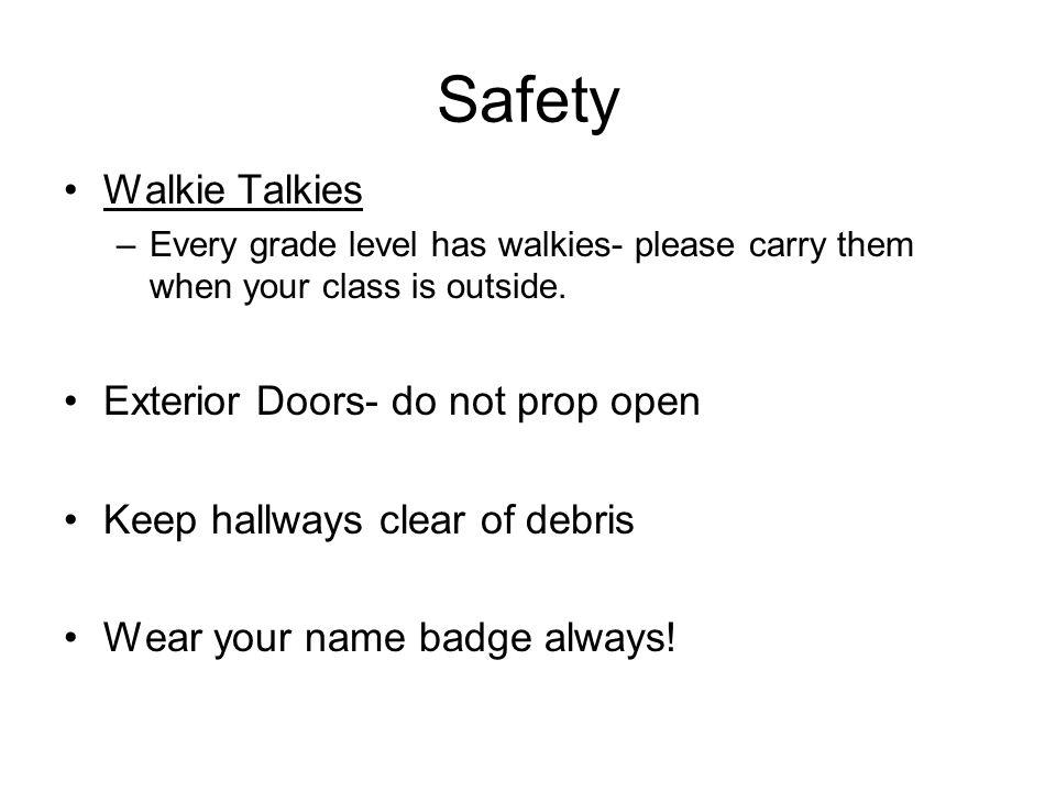 Safety Walkie Talkies Exterior Doors- do not prop open