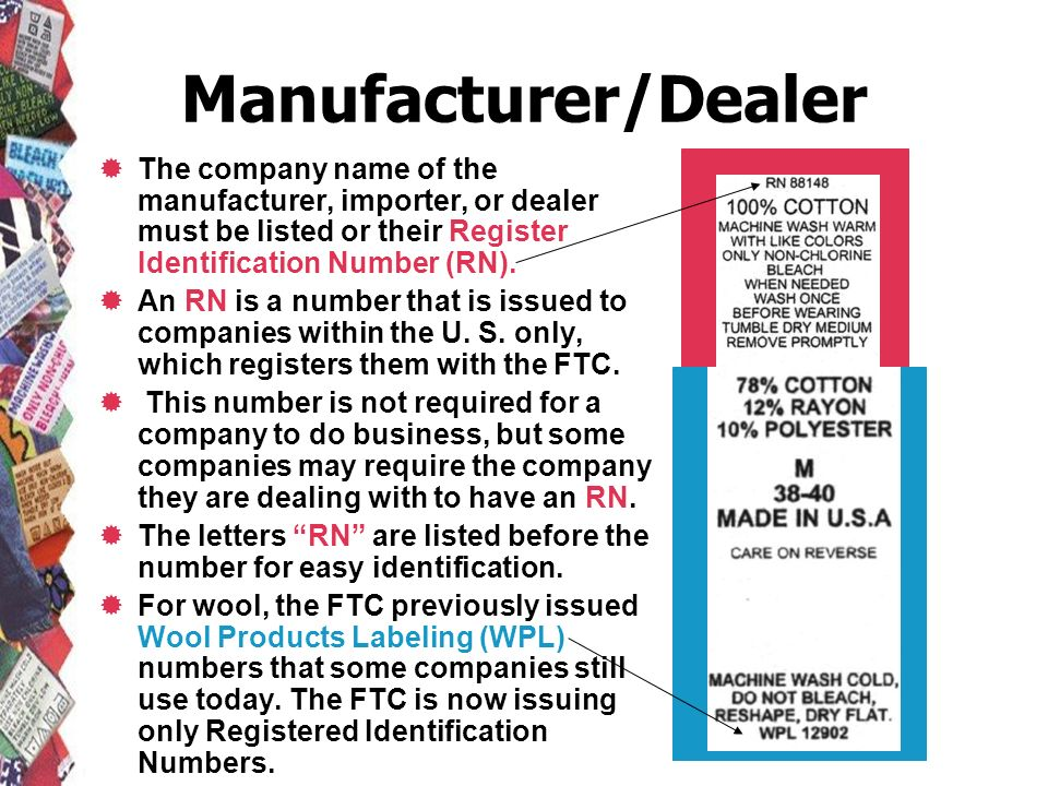 Manufacturer/Dealer The company name of the manufacturer, importer, or dealer must be listed or their Register Identification Number (RN).