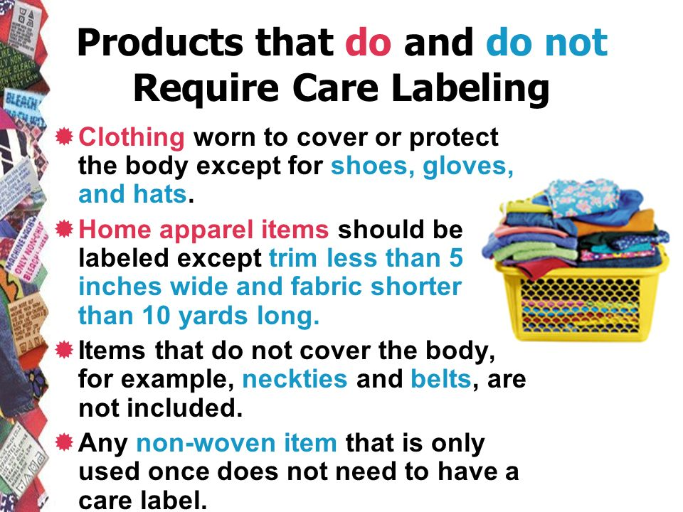 Products that do and do not Require Care Labeling