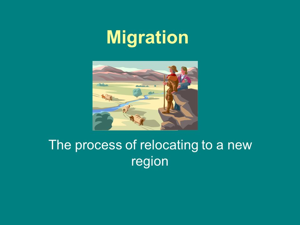 The process of relocating to a new region