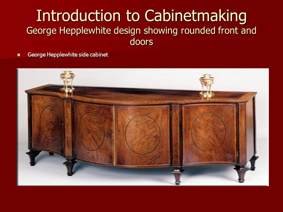 Introduction to Cabinetmaking George Hepplewhite design showing rounded front and doors