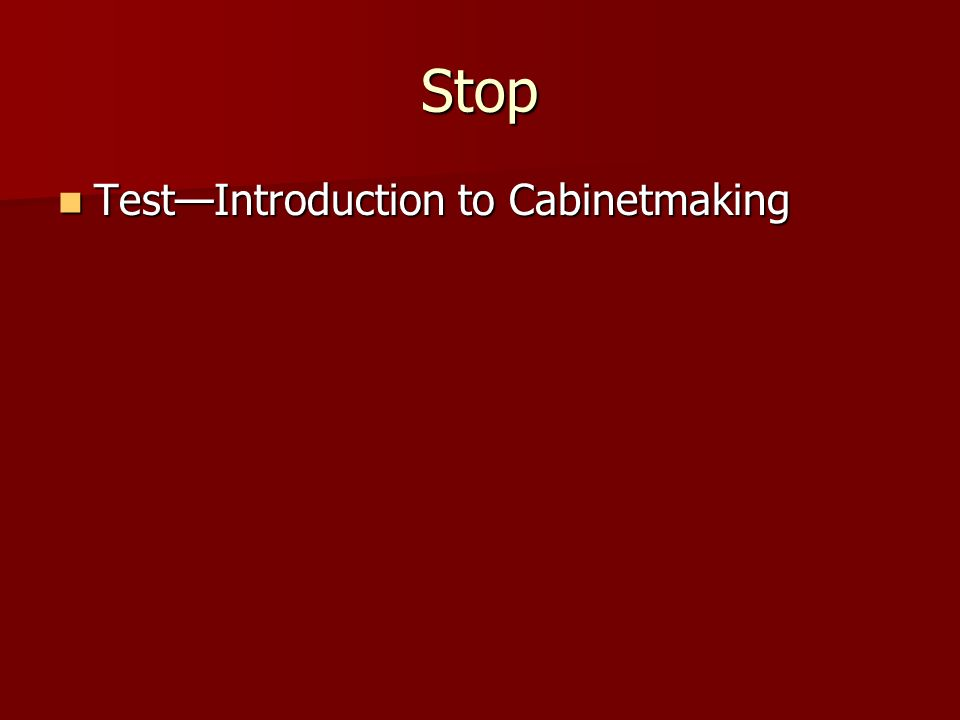 Stop Test—Introduction to Cabinetmaking