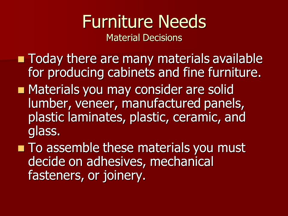 Furniture Needs Material Decisions