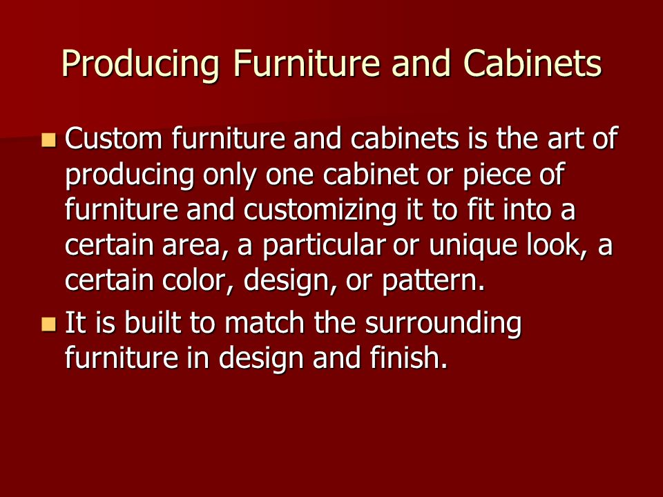 Producing Furniture and Cabinets