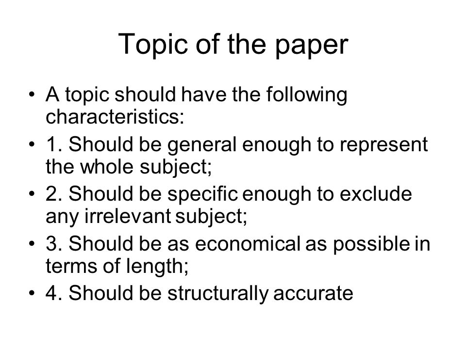 Topic of the paper A topic should have the following characteristics:
