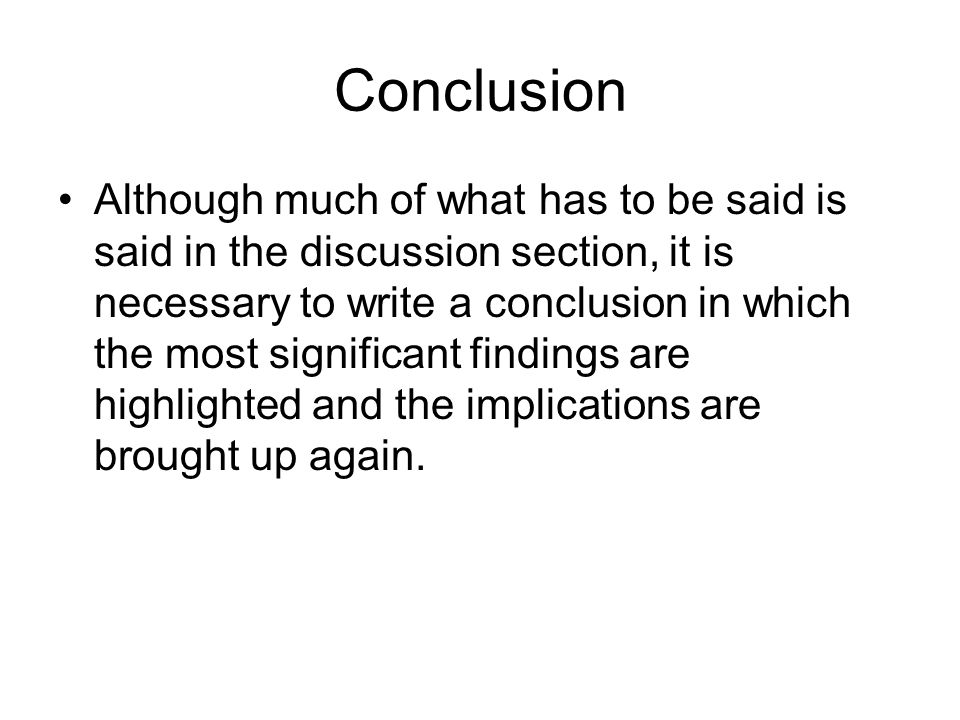 conclusion for a research paper By the time you get to your research paper conclusion you probably feel as if there is nothing more to be said but knowing how to write a conclusion for a research paper is important for anyone doing research and writing research papers.