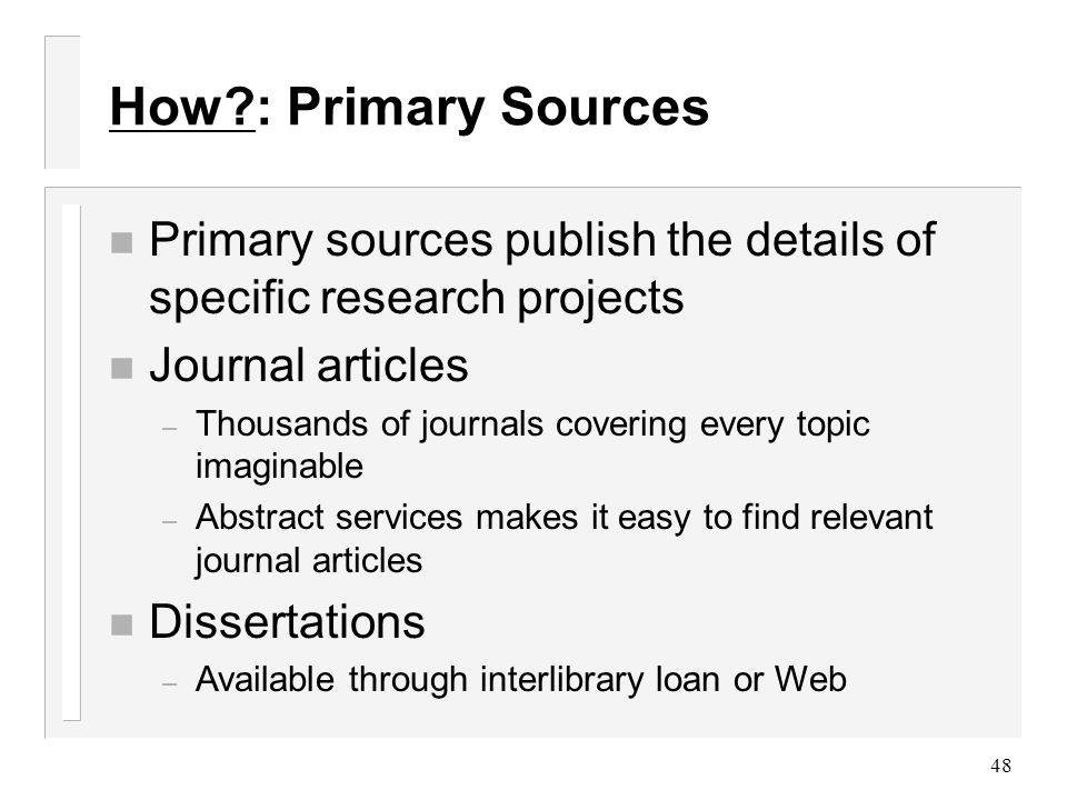 primary research topics The market research that involves the collection of data that does not yet exist.