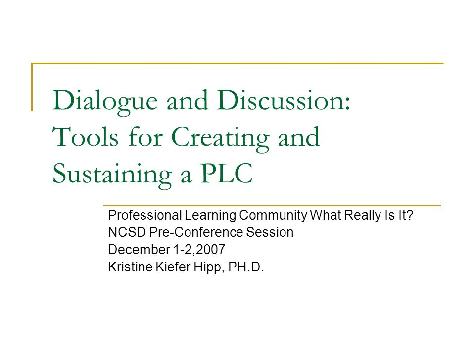 Dialogue and Discussion: Tools for Creating and Sustaining a PLC