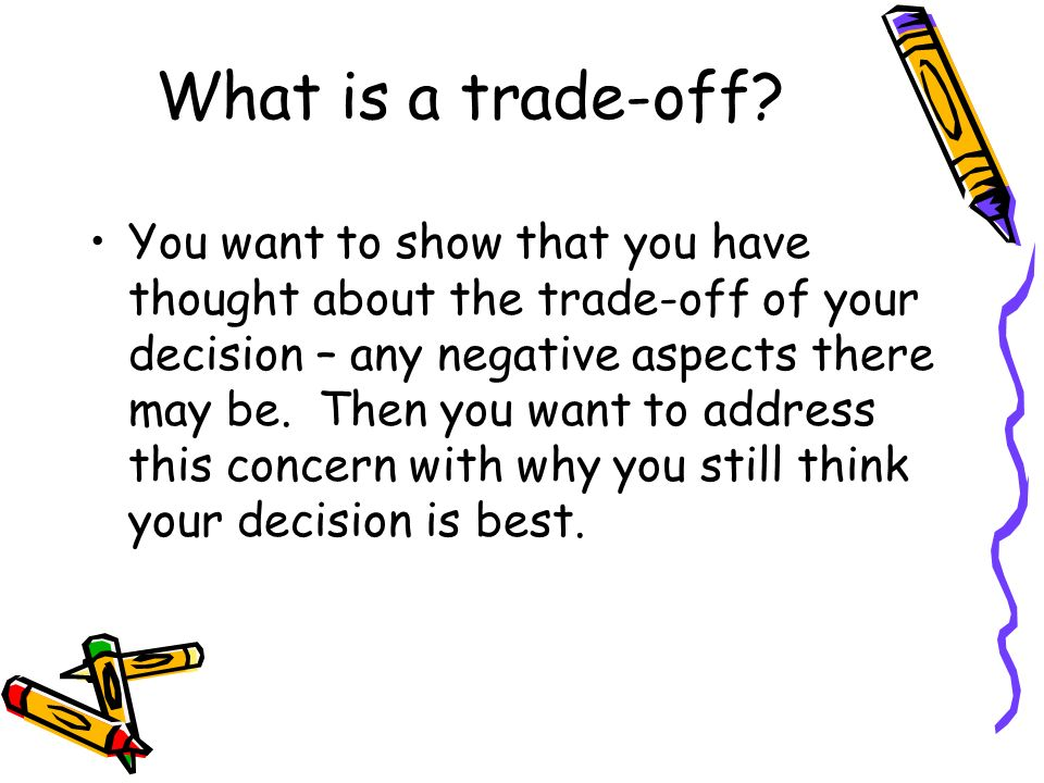 What is a trade-off