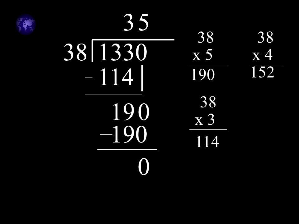 3 5 38 38 38 1330 x 5 x 4 114 152 190 38 19 x 3 190 114