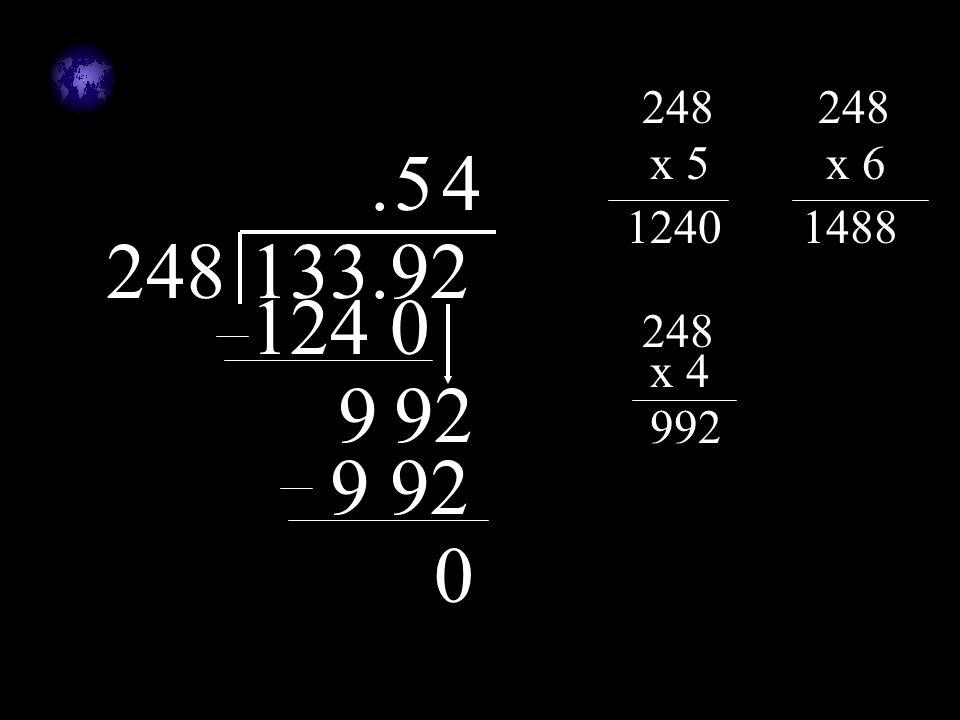 248 248 . 5 4 x 5 x 6 1240 1488 248 133.92 124 0 248 x 4 9 9 2 992 9 92